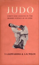 Forty-One Lessons in the Modern Science of Jiu-Jitsu, by T. S. Kuwashima & A. R. Welch
