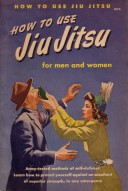 """How to use Jiu Jitsu for men and women: Army tested methods of self-defense. Learn how to protect yourself against an assailant of superior strength, in any emergency"""