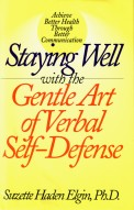 Staying Well with the Gentle Art of Verbal Self-Defense, by Suzette Haden Elgin