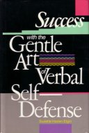 Success with the Gentle Art of Verbal Self-Defense, av Suzette Haden Elgin