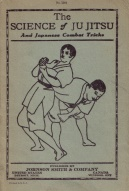 """The Science of Ju Jitsu And Japanese Combat Tricks"""